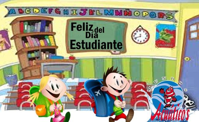Feliz Día Del Estudiante Club Mundos Acuáticos