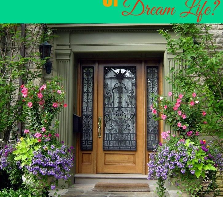 Dream House Or Dream Life?