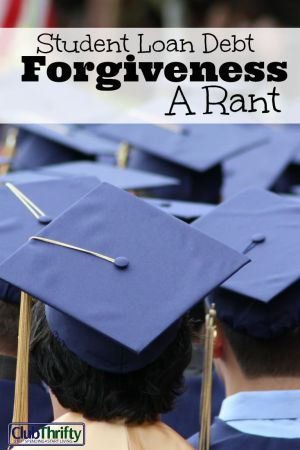The current discussion about student loan forgiveness has got me all wound up! Here is why I can no longer accept the excuses and the bailouts.