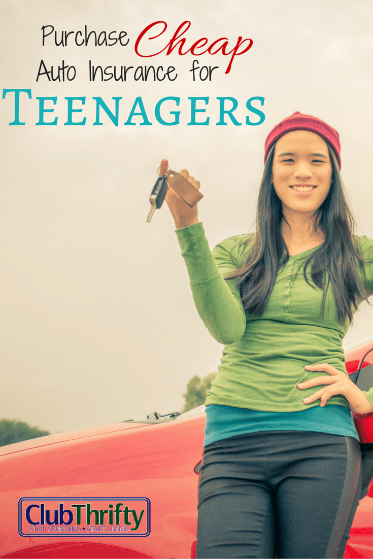 Cheapest Car Insurance For Teens >> Purchase Cheap Auto Insurance for Teenagers | Club Thrifty