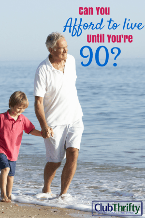"""Last week, I got to spend some time with my friend """"Fred."""" He is 90 and living it up! It got me wondering if I would be able to afford to live until I'm 90."""