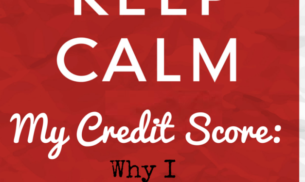 My Credit Score: Why I Don't Care and You Shouldn't Either