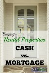 Buying Rental Properties: Cash vs. Mortgage