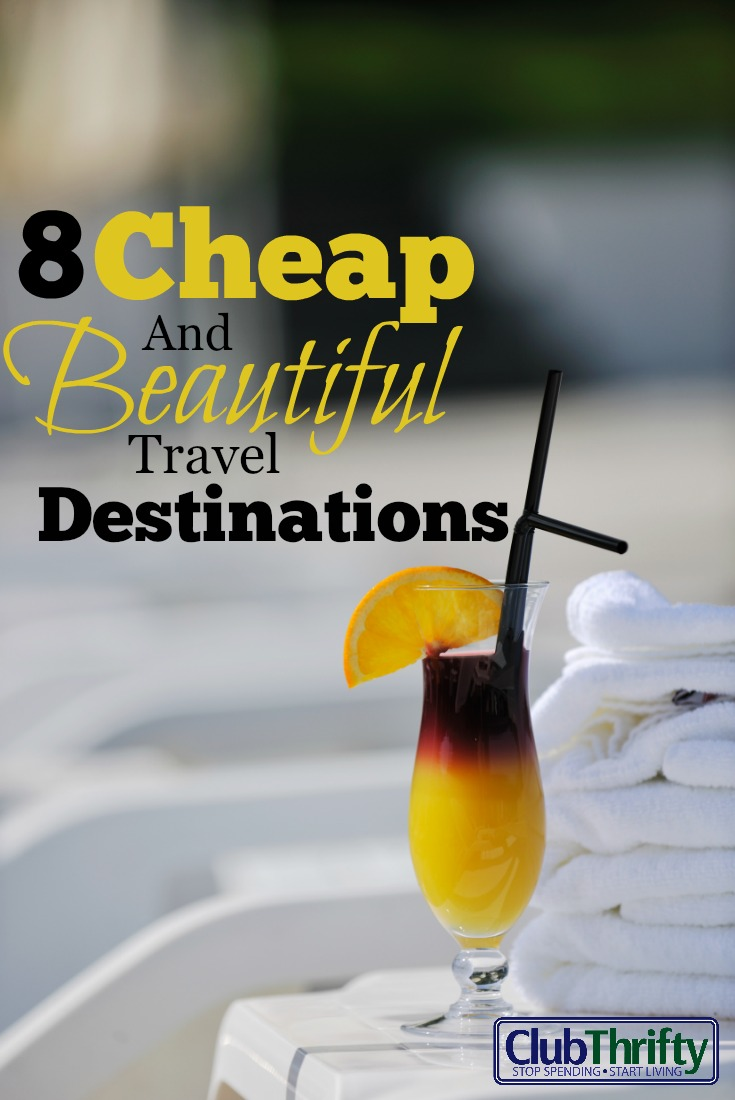 8 Surprisingly Cheap And Beautiful Travel Destinations