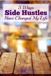 5 Ways Side Hustles Have Changed My Life