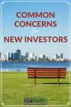 The Top 3 Concerns for New Investors