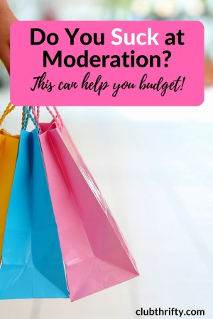 Do you suck at moderation? Join the crowd! Try these 5 budgeting tips to help reign in your spending and stick to your budget.