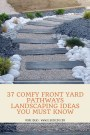37 Comfy Front Yard Pathways Landscaping Ideas You Must Know