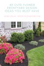 49 Cute Flower Frontyard Design Ideas You Must Have