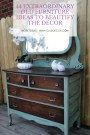 44 Extraordinary Old Furniture Ideas To Beautify The Decor
