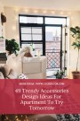 49 Trendy Accessories Design Ideas For Apartment To Try Tomorrow