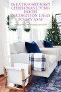 36 Extraordinary Christmas Living Room Decoration Ideas To Try Asap