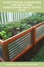 35 Best Raised Garden Bed For Backyard Landscaping Ideas To Try Asap