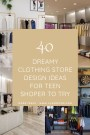 40 Dreamy Clothing Store Design Ideas For Teen Shoper To Try