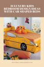 31 Luxury Kids Bedroom Design Ideas With Car Shaped Beds