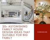 20+ Astonishing Family House Design Ideas That Suitable For Big Family