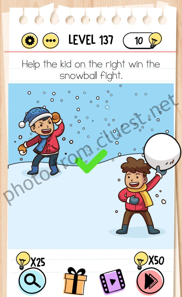 Brain Test Level 137 : brain, level, Brain, Level, Right, Snowball, Fight, Answers, CLUEST