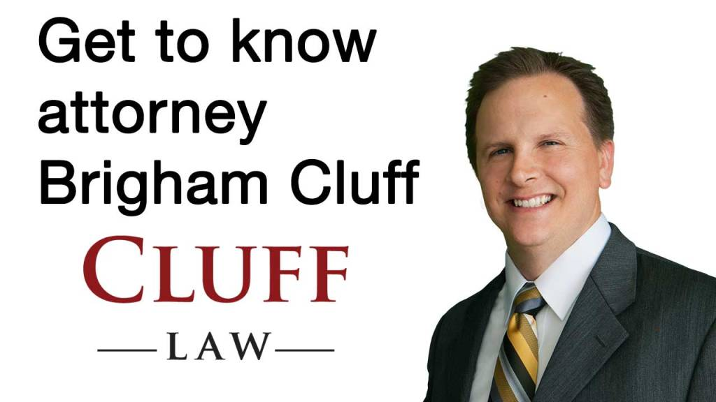Get know attorney brigham cluff