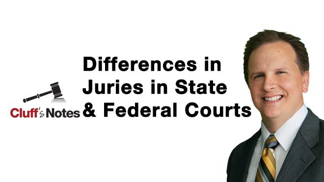 differences jury state federal court brigham cluff cluff law