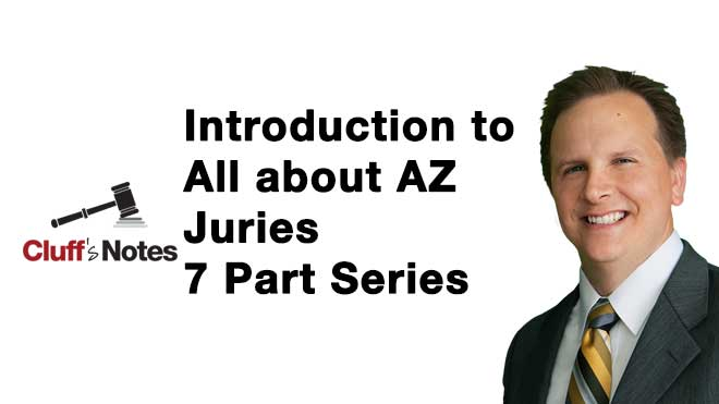 arizona jury duty introduction to cluff law series on all about az juries