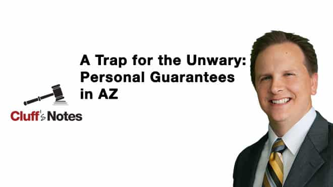 A Trap for the Unwary: Personal Guarantees in AZ Cluff Law