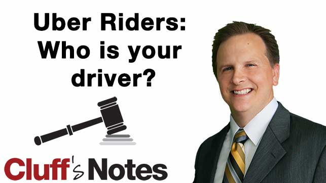 Uber Riders: Who is your driver? Cluff Law