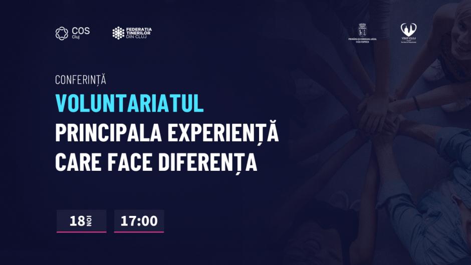 """Conferința """"Voluntariatul – Principala experiență care face diferența"""" organizată la Cluj-Napoca"""