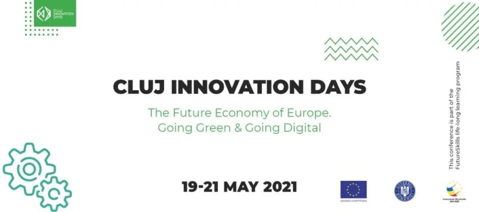 Sustenabilitatea economiei şi Pactul Ecologic European - subiecte centrale la conferinţa Cluj Innovation Days