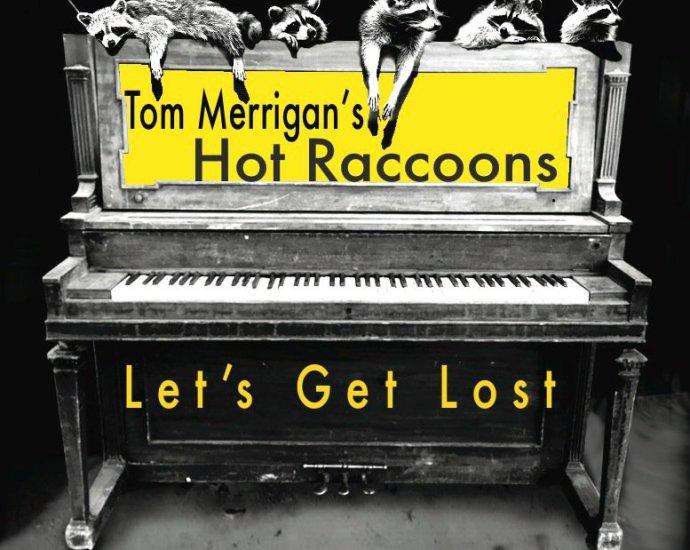 Tom Merrigans Hot Raccoons