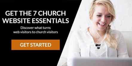 get the 7 church website essentials for effective church communication