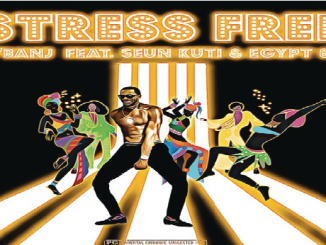 Audio: D'banj ft. Seun Kuti, Egypt 80 – Stress Free