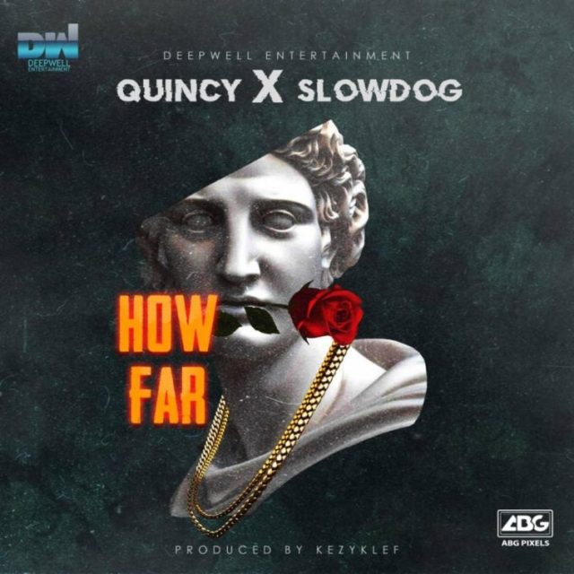 Slowdog X Quincy – How Far || Mp3 Download