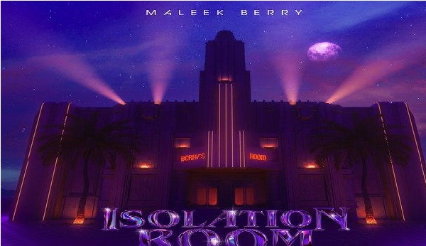EP: Maleek Berry – Isolation Room    Mp3 Download