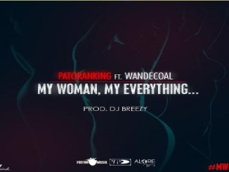 Patoranking – My Woman, My Everything ft. Wande Coal || Mp3 Download