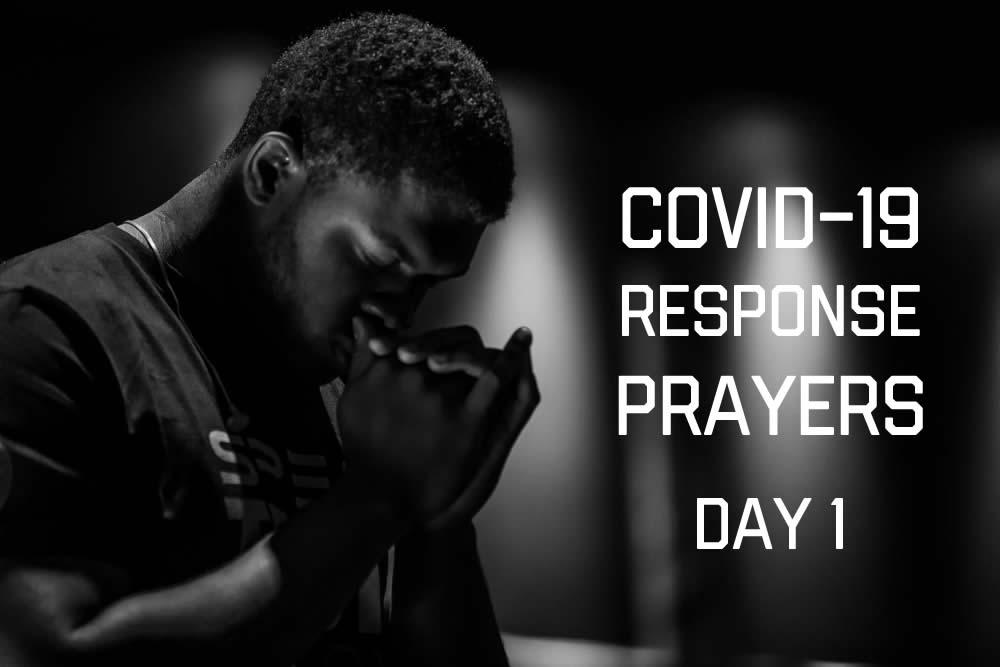 COVID-19 Response Prayer – Day 1