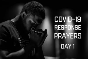 COVID-19 Response Prayer – Day 1