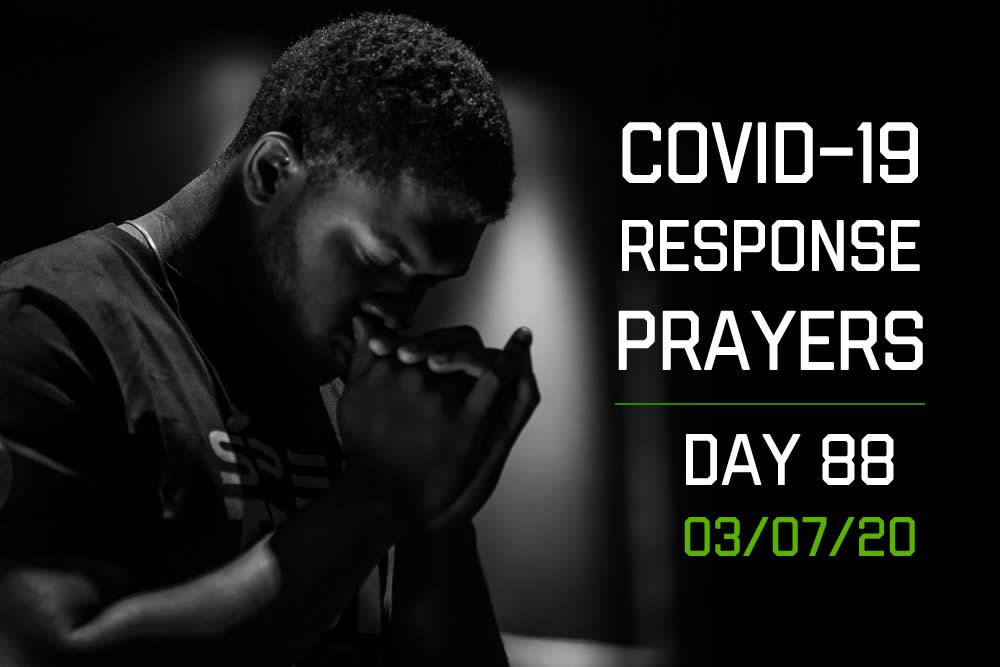 COVID-19 Response Prayers – Day 88
