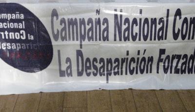 La Campaña Nacional Contra la Desaparición Forzada en México exhorta a las Cámaras a trabajar conjuntamente en una Ley General sobre Desaparición Forzada de Personas