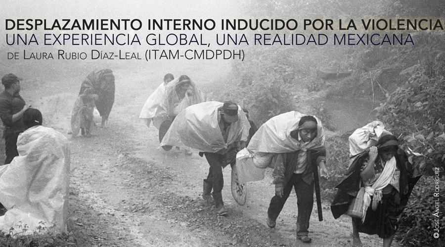Invitación Presentación Libro «Desplazamiento interno inducido por la violencia: una experiencia global, una realidad mexicana»