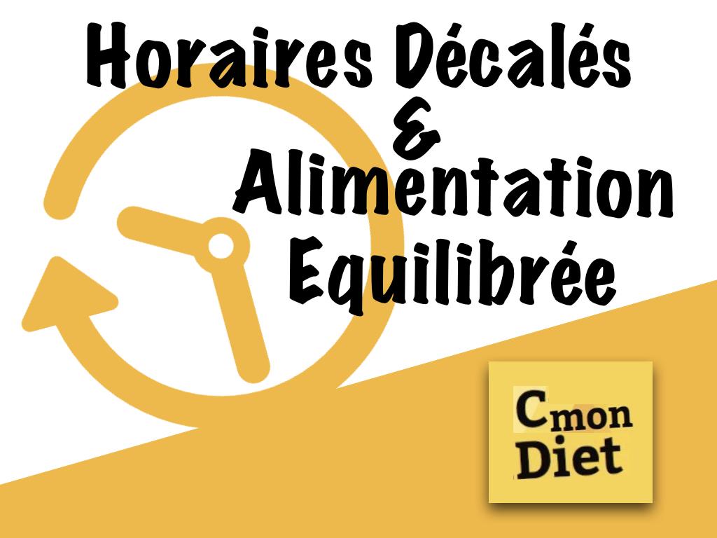Alimentation Equilibrée et Horaires Décalés