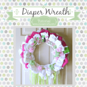 Baby Series: How to Make a Diaper Wreath Tutorial