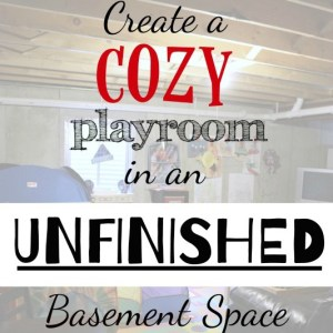 Create a Playroom in an Unfinished Basement