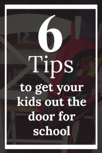 #Ad 6 Tips To Get Your Kids Out the Door for School