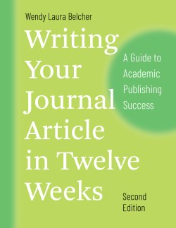 Writing Your Journal Article in Twelve Weeks, second edition