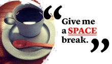 Give me a SPACE break