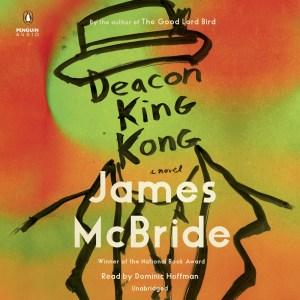 Cover of the Penguin Audio version of Deacon King Kong: A Novel, by James McBride