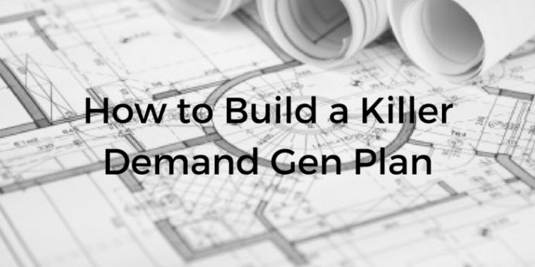 How to build a killer demand gen plan tim kopp cmo to vc for Demand generation plan template