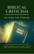 BIBLICAL CRITICISM: Beyond the Basics