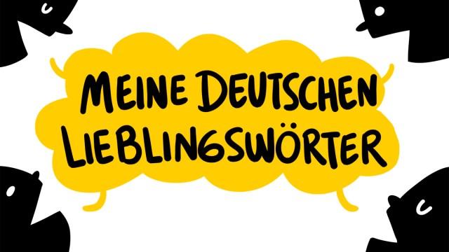 Meine deutschen Lieblingswörter: von der Naschkatze zur Schnapsidee