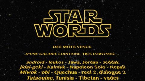 STAR WORDS : des mots venus d'une galaxie lointaine, très lointaine…